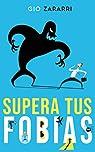 SUPERA TUS FOBIAS: La ANSIEDAD y el MIEDO. ..