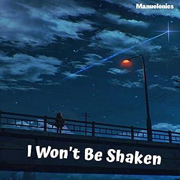 I Won't Be Shaken