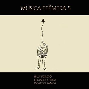Música Efêmera 5