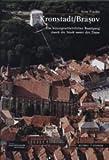 Kronstadt/Brasov: Ein Kunstgeschichtlicher Rundgang Durch Die Stadt Unter Der Zinne (Grosse Kunstfuhrer / Grosse Kunstfuhrer / Potsdamer Biblioth) by Arne Franke (2013-03-13) - Arne Franke