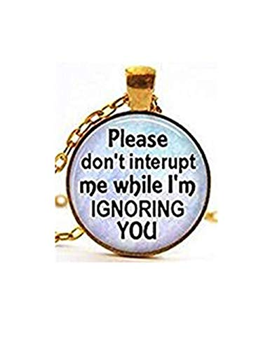 Don't Interrupt Me Funny Quote Necklace, Sarcastic Joke Necklace