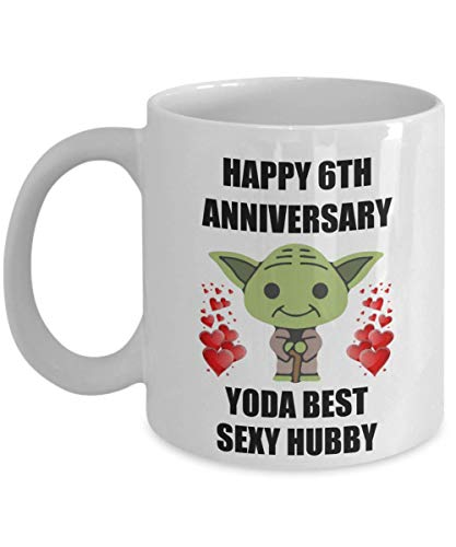 6th 6 Year Wedding Anniversary Gifts For Yoda Best Sexy Hubby Husband From Wife Gay Lesbian Partner Couples Men Women Him Her Star Wars Coffee Mug Cup