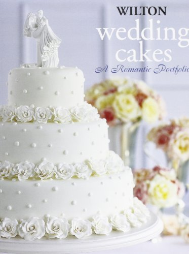 Wilton Wedding Cakes: A Romantic Portfolio (2002-11-06)