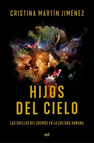 Hijos del cielo: Las huellas del cosmos en la cultura humana eBook ...