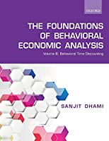 The Foundations of Behavioral Economic Analysis: Behavioral Time Discounting