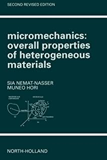 Micromechanics: Overall Properties of Heterogeneous Materials, Second Edition (North-Holland Series in Applied Mathematics...