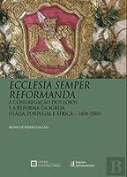 Ecclesia Semper Reformanda A Congregação dos Lóios e a Reforma da Igreja (Portuguese Edition)