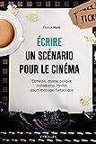 Ecrire un scénario pour le cinéma - Comédie, drame, policier, mélodrame, thriller,court-métrage, fantastique.