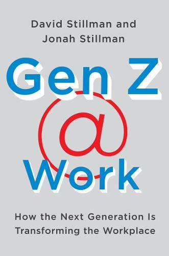 Download Ebook Gen Z @ Work: How The Next Generation Is Transforming The Workplace