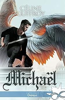 Michaël: Cœur d'Archange, T2 par [Céline Guffroy]
