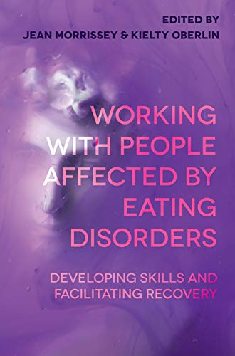 41 QnwJKCpL - Working with People Affected by Eating Disorders: Developing Skills and Facilitating Recovery