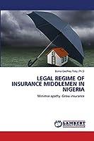 Legal Regime of Insurance Middlemen in Nigeria