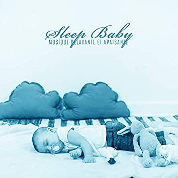 Sleep Baby: Musique Relaxante et Apaisante (Liberté, Méditation, Sommeil Profond, Nuit)