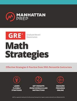 GRE Math Strategies: Effective Strategies & Practice from 99th Percentile Instructors (Manhattan Prep GRE Strategy Guides) by [Manhattan Prep]