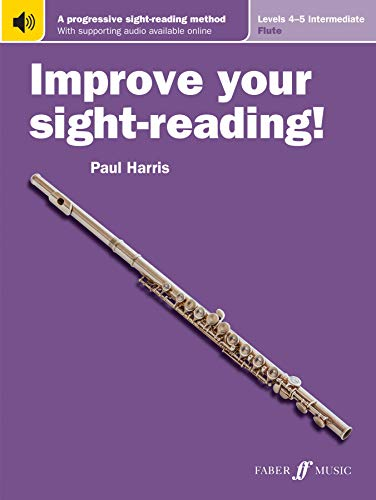 Improve Your Sight-Reading! Flute, Levels 4-5 (Intermediate): A Progressive Sight-Reading Method, Book & Online Audio (Faber Edition: Improve Your Sight-Reading)