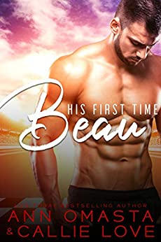 His First Time: Beau: A Hot Shot of Romance Quickie by [Callie Love, Ann Omasta]