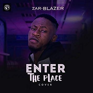 Enter the Place