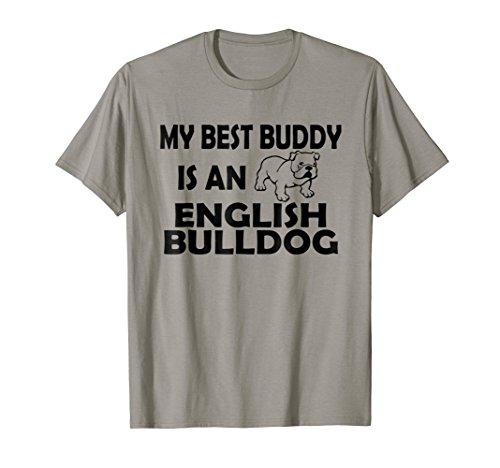 My Best Buddy Is A English Bulldog Dog Animal Gift T-shirt