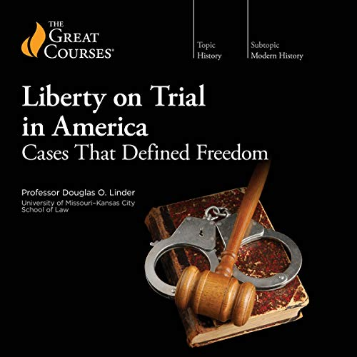 Liberty on Trial in America Audiobook By Douglas O. Linder, The Great Courses cover art