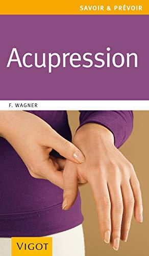 Acupression : Une thérapeutique douce, rapide et efficace