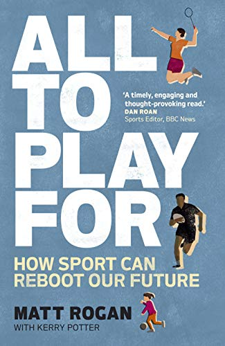 All to Play For: How sport can reboot our future (English Edition)