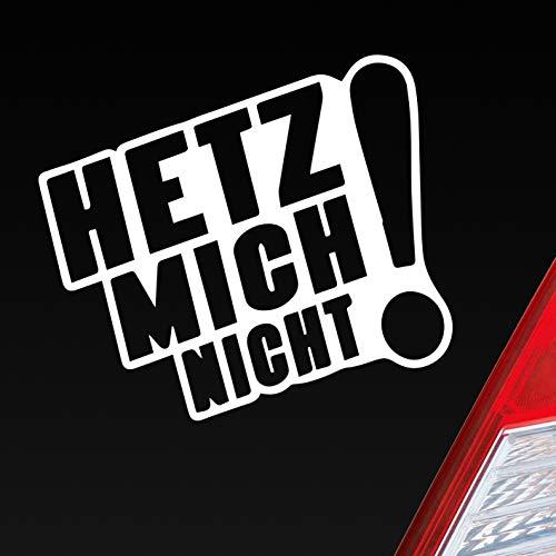 Auto Aufkleber in deiner Wunschfarbe Hetz Mich Nicht! Lustig Spruch Dub OEM JDM 10x8cm Autoaufkleber Sticker Folie