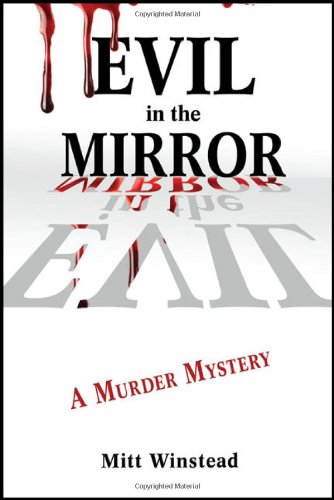 Book: Evil in the Mirror - A Murder Mystery by Mitt Winstead
