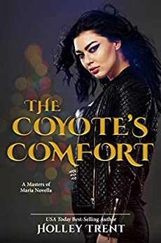 The Coyote's Comfort: A Masters of Maria Novella by [Holley Trent]