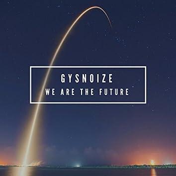 We Are The Future (Master Edit)
