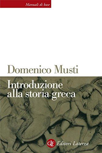 Introduzione alla storia greca: Dalle origini all'età romana (Manuali di base Vol. 15) (Italian Edition)