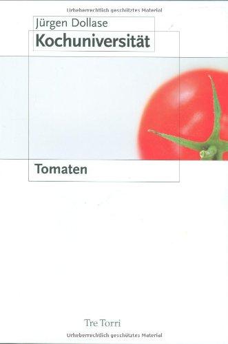 Kochuniversität Bd. 1: Tomaten