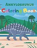 Ankylosaurus Coloring Book: Fantastic Gift for Dinosaur Lover