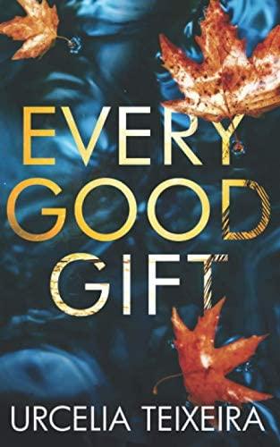 EVERY GOOD GIFT A Contemporary Christian Mystery and Suspense Novel A Turtle Cove Novel product image