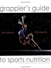 Best the grapplers guide to sports nutrition Reviews