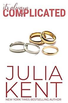 It's Always Complicated (Her Billionaires Book 4) by [Julia Kent]