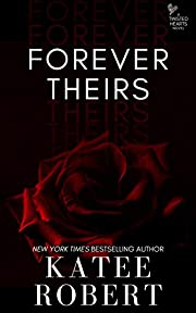 Forever Theirs: (A MMF Romance) (Twisted Hearts Book 2)