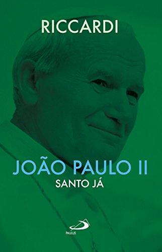 João Paulo II - Santo já (biografias)