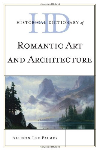Historical Dictionary of Romantic Art and Architecture (Historical Dictionaries of Literature and the Arts)