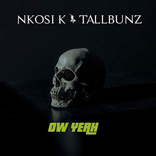 NKOSI K & TALLBUNZ