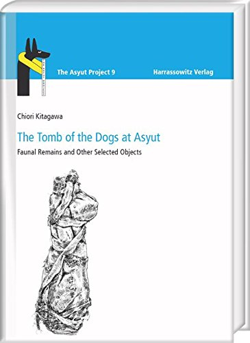 The Tomb of the Dogs at Asyut: Faunal Remains and Other Selected Objects PDF Books