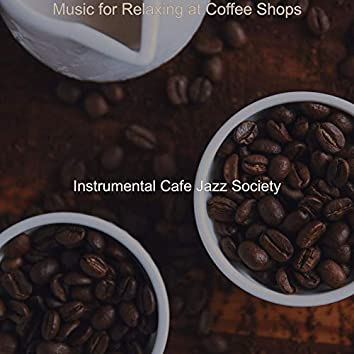 Music for Relaxing at Coffee Shops