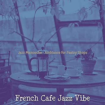Jazz Manouche - Ambiance for Pastry Shops