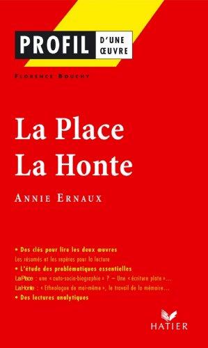 Profil - Ernaux (Annie) : La Place - La Honte : Analyse littéraire de l'oeuvre (Profil d'une Oeuvre t. 288)