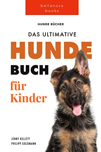 Das Ultimative Hunde-Buch für Kinder: 100+ erstaunliche Fakten über Hunde, Fotos, Quiz und BONUS Wortsuche Puzzle