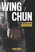 Wing Chun for the Modern Warrior