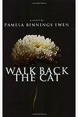 Walk Back the Cat: A Novel Paperback