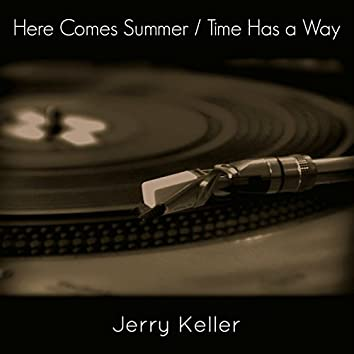 Here Comes Summer / Time Has a Way
