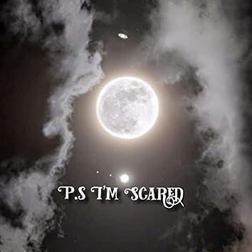P.S I'm Scared