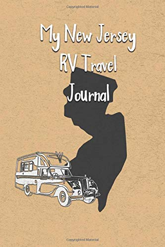 My New Jersey RV Travel Journal: A Camping Log Book to Record Your...