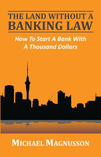 Compare Textbook Prices for The Land Without A Banking Law: How To Start A Bank With A Thousand Dollars  ISBN 9780957543812 by Magnusson, Michael